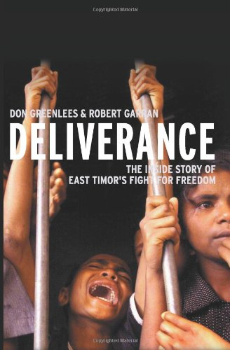 Deliverance: The inside story of East Timor's fight for freedom