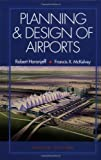By Robert Horonjeff Planning and Design of Airports, 4/e (4th Edition) [Hardcover]