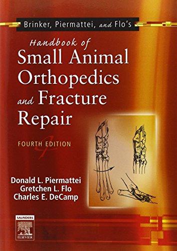 Brinker, Piermattei and Flo's Handbook of Small Animal Orthopedics and Fracture Repair, 4e