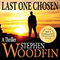 Last One Chosen: The Revelation Trilogy, Volume 1 (       UNABRIDGED) by Stephen Woodfin Narrated by Stephen Woodfin