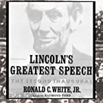 Lincoln's Greatest Speech: The Second Inaugural | Ronald C. White