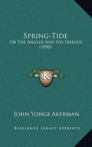Spring-Tide: Or the Angler and His Friends (1850)