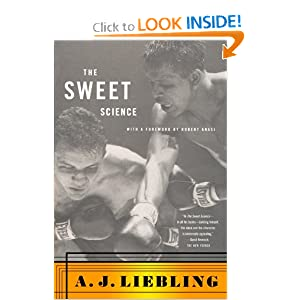 The Sweet Science A.J. Liebling and Robert Anasi