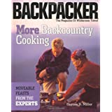 More Backcountry Cooking: Moveable Feasts by the Experts (Backpacker Magazine) ~ Dorcas S. Miller