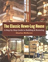 Free The Classic Hewn-Log House: A Step-by-Step Guide to Building and Restoring Ebook & PDF Download