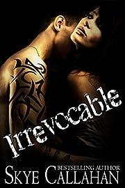 Irrevocable: A Dark Romantic Suspense