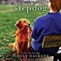 Stepdog: A Novel Audiobook by Nicole Galland Narrated by Kevin Marron
