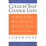 Colleges That Change Lives: 40 Schools That Will Change the Way You Think About Colleges ~ Loren Pope