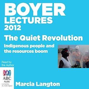 Boyer Lectures 2012: The Quiet Revolution | [Marcia Langton]