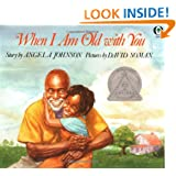 When I Am Old With You (Orchard Paperbacks)