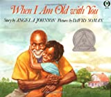 When I Am Old With You (Orchard Paperbacks) (0531070352) by Johnson, Angela