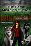 The Pack: Mercys Choice (Born to be Were series book 2)