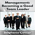 Management: Becoming a Great Team Leader | Stephanie Conner