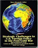 Strategic Challenges to U.S. Foreign Policy in the Post-Cold War: 2nd Symposium of the Center on Inter-American and World Studies
