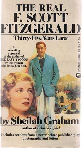 The real F. Scott Fitzgerald: thirty-five years later: Sheilah Graham