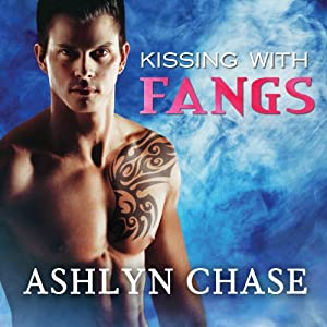 Kissing with Fangs: Flirting with Fangs Trilogy, Book 3 | [Ashlyn Chase]