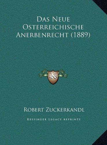 Das Neue Osterreichische Anerbenrecht (1889)