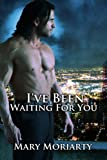 I've Been Waiting for You (My Beloved Vampire Book 2)