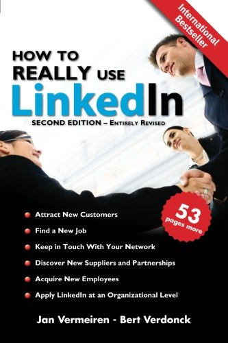 How-to-REALLY-use-LinkedIn-Second-Edition-Entirely-Revised-Discover-the-true-power-of-LinkedIn-and-how-to-leverage-it-for-your-business-and-career