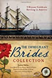 img - for The Immigrant Brides Collection: 9 Stories Celebrate Settling in America book / textbook / text book