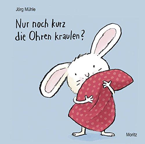 Nur noch kurz die Ohren kraulen?: Pappbilderbuch das Buch von Jörg Mühle - Preise vergleichen & online bestellen