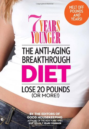7-years-younger-the-anti-aging-breakthrough-diet-lose-20-pounds-or-more