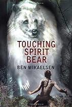 Touching Spirit Bear [Hardcover] [2001]…