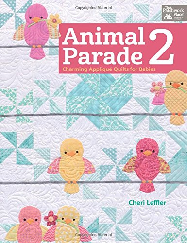 Animal Parade 2: Charming Applique Quilts for Babies (That Patchwork Place) (Baby Quilt Patterns compare prices)