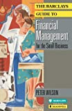 The Barclays Guide to Financial Management for the Small Business (Barclays Guides) (0631172548) by Wilson, Peter