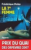 La 7e femme : Prix du quai des orf�vres 2007 (Romanesque) (French Edition)