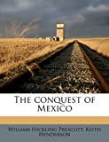 The conquest of Mexico (1171517130) by Prescott, William Hickling