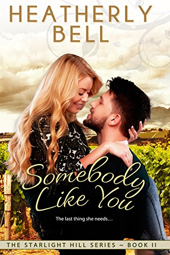 Somebody Like You (Starlight Hill Series Book 2)