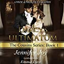Darcy's Ultimatum: A Pride & Prejudice Variation: The Cousins, Volume 1 (       UNABRIDGED) by Jennifer Joy Narrated by Emma Lysy