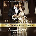 Darcy's Ultimatum: A Pride & Prejudice Variation: The Cousins, Volume 1 | Jennifer Joy