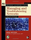 Mike Meyers' CompTIA Network+ Guide to Managing and Troubleshooting Networks, Second Edition (Mike Meyers' Guides)