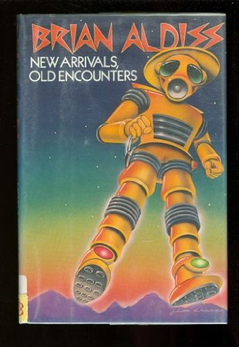 New Arrivals, Old Encounters, Brian Wilson Aldiss