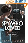 The Spy Who Loved: The secrets and li...