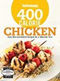 Good Housekeeping 400 Calorie Chicken: Easy Mix-and-Match Recipes for a Skinnier You! (Good Housekeeping Cookbooks)