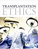 img - for Transplantation Ethics Second Edition by Robert Veatch, Lainie Friedman Ross (2014) Paperback book / textbook / text book