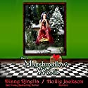 It's a Marshmallow World: A Rock and Roll Fantasy Audiobook by Diane Rinella Narrated by Hollie Jackson