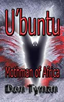 U'buntu, Mothman of Africa