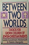 Between Two Worlds: Choices for Grown...