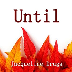 Until | [Jacqueline Druga]
