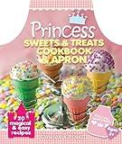 Princess Sweets & Treats Cookbook & Apron: 20 Magical & Easy Recipes