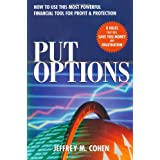 Put Options : How to Use This  Powerful Financial Tool for Profit & Protection ~ Jeffrey M. Cohen