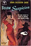 Below Suspicion (0930330501) by Carr, John Dickson