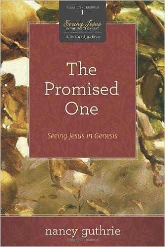 The Promised One (A 10-week Bible Study): Seeing Jesus in Genesis (Seeing Jesus in the Old Testament) written by Nancy Guthrie