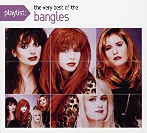 Playlist: The Very Best of the Bangles (Eco-Friendly Packaging)