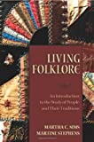 Martha C. Sims Living Folklore: Introduction to the Study of People and Their Traditions