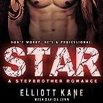 Star: A Stepbrother Romance | Elliott Kane,Davida Lynn